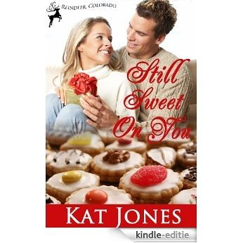 Still Sweet on You (Reindeer, Colorado Book 1) (English Edition) [Kindle-editie]