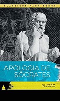 Apologia de Sócrates (Coleção Clássicos para Todos)