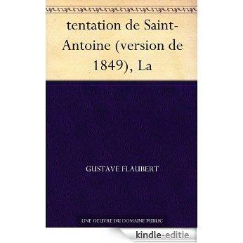 tentation de Saint-Antoine (version de 1849), La (French Edition) [Kindle-editie]