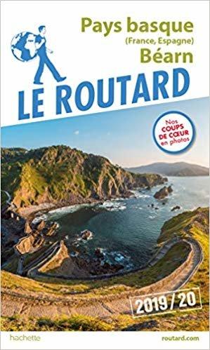Guide du Routard Pays basque (France, Espagne) et Béarn 2019/20 (Le Routard)