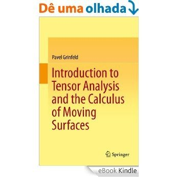 Introduction to Tensor Analysis and the Calculus of Moving Surfaces [eBook Kindle]