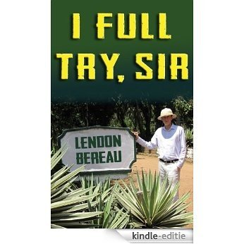 I Full Try, Sir (English Edition) [Kindle-editie]