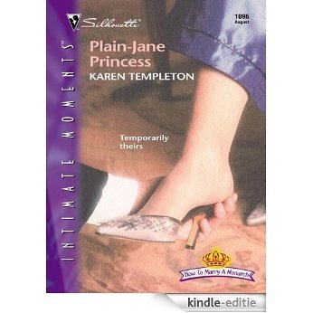 Plain-Jane Princess (How to Marry a Monarch) [Kindle-editie]