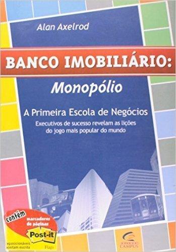 Banco Imobiliario - Monopolio - A Primeira Escola De Negocios (Em Portuguese do Brasil)