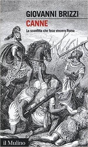 Canne. La sconfitta che fece vincere Roma