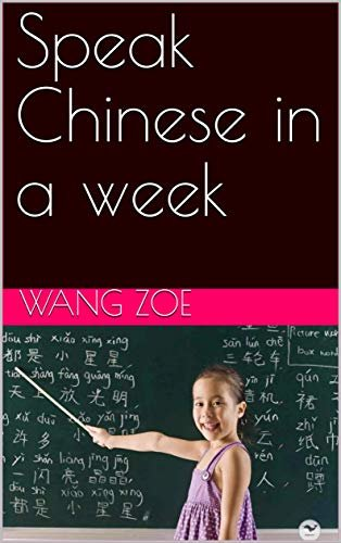 Speak Chinese in a week (English Edition)