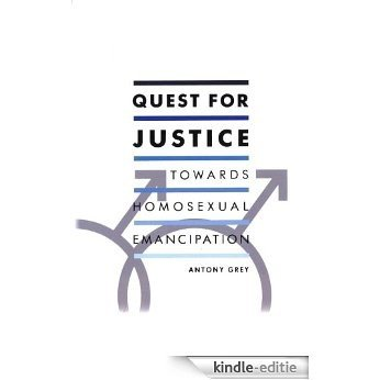 Quest for Justice: Towards Homosexual Emancipation [Kindle-editie]