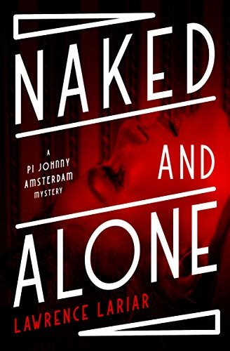 Naked and Alone (The PI Johnny Amsterdam Mysteries Book 1) (English Edition)