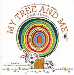 My Tree And Me. A Book Of Seasons (Growing Hearts)
