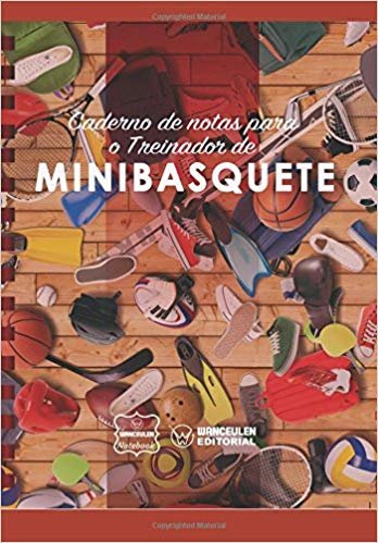 Caderno de Notas Para O Treinador de Minibasquete