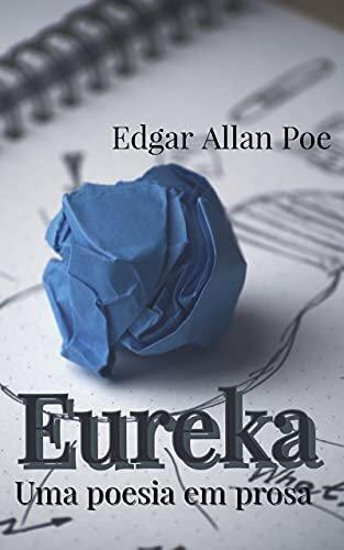 Eureka : Uma poesia em prosa