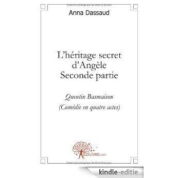 L'héritage secret d'Angèle - Seconde partie (CLASSIQUE) [Kindle-editie]
