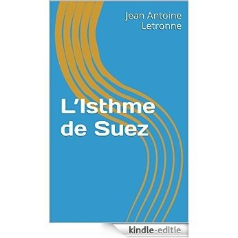 L'Isthme de Suez (French Edition) [Kindle-editie]