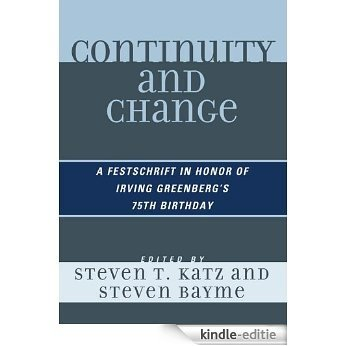 Continuity and Change: A Festschrift in Honor of Irving Greenberg's 75th Birthday [Kindle-editie]