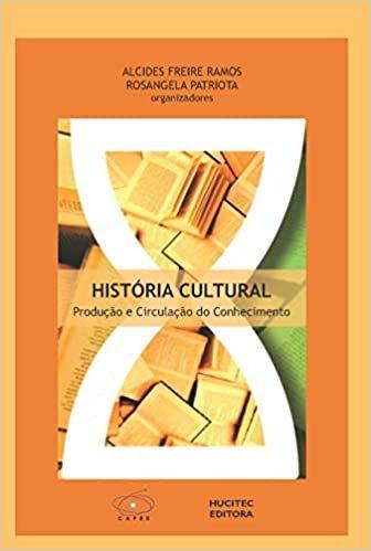 História Cultural: Produção e Circulação do Conhecimento