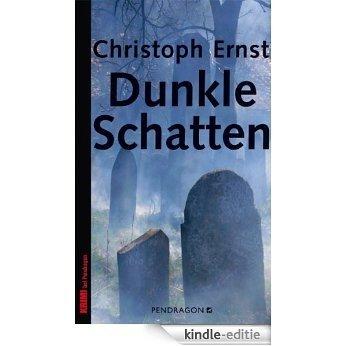 Dunkle Schatten (German Edition) [Kindle-editie]