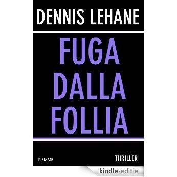 FUGA DALLA FOLLIA (Bestseller Vol. 281) (Italian Edition) [Kindle-editie]