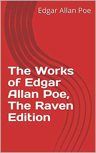 The Works of Edgar Allan Poe, The Raven Edition (English Edition)