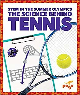 The Science Behind Tennis (Stem in the Summer Olympics)