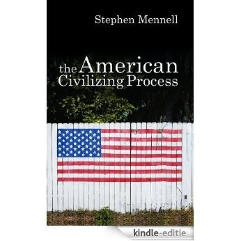 The American Civilizing Process [Kindle-editie]