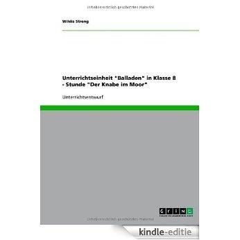 """Unterrichtseinheit """"Balladen"""" in Klasse 8 - Stunde """"Der Knabe im Moor"""" [Kindle-editie]"""