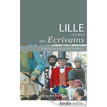 LILLE et le Nord DES ÉCRIVAINS (Sur les pas des écrivains) [Kindle-editie]