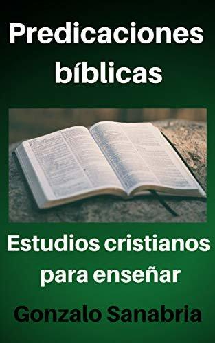 Predicaciones bíblicas : Predicaciones cristianas para enseñar