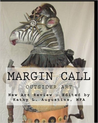 Margin Call: Outsider Art by New Art Review (2012-02-23)