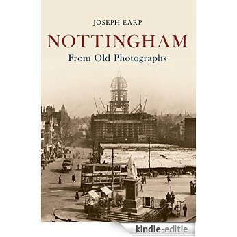 Nottingham From Old Photographs (English Edition) [Kindle-editie]