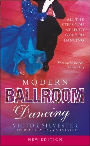 Modern Ballroom Dancing: All the steps you need to get you dancing