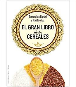 Gran Libro de Los Cereales, El (Salud Y Vida Natural)