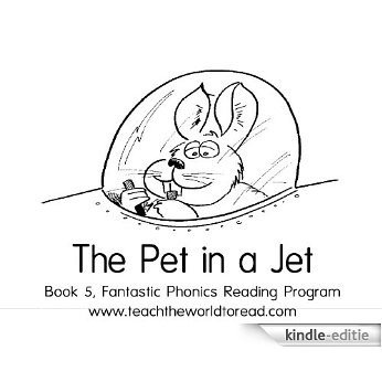 Book 05 - Fantastic Phonics - The Pet In A Jet (Fantastic Phonics Learn-to-Read program) (English Edition) [Kindle-editie]