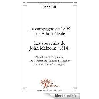 La campagne de 1808 par Adam Neale - Les souvenirs de John Malcolm (1814) (CLASSIQUE) [Kindle-editie]