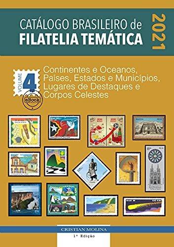 Catálogo Brasileiro de Filatelia Temática – 2021 – Volume 4