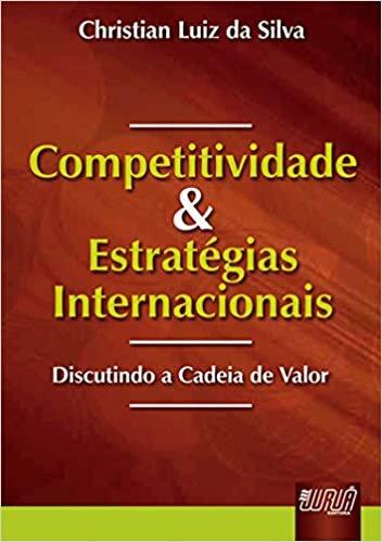 Competitividade e Estratégias Internacionais - Discutindo a Cadeia de Valor
