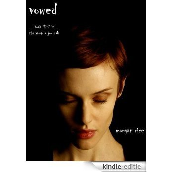 Vowed (Book #7 in the Vampire Journals) (English Edition) [Kindle-editie]