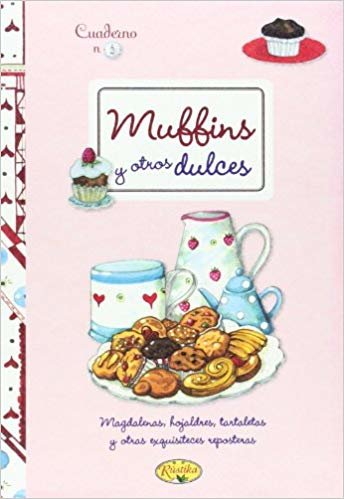 Muffins y otros dulces (Cuadernos de cocina)