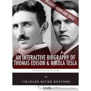 An Interactive Biography of Thomas Edison and Nikola Tesla (English Edition) [Kindle uitgave met audio/video]