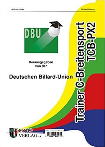 Trainer C Breitensport Praxis: Ausbildungsunterlagen zur Trainerausbildung im Billard-Sport