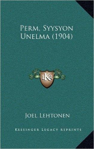 Perm, Syysyon Unelma (1904)