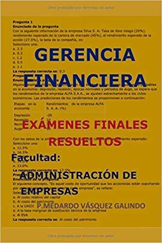 GERENCIA FINANCIERA-EXÁMENES FINALES RESUELTOS: Facultad: ADMINISTRACIÓN DE EMPRESAS