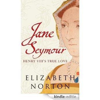 Jane Seymour: Henry VIII's True Love (English Edition) [Kindle-editie]