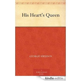 His Heart's Queen (English Edition) [Kindle-editie]
