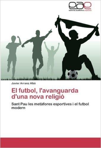 El Futbol, L'Avanguarda D'Una Nova Religio