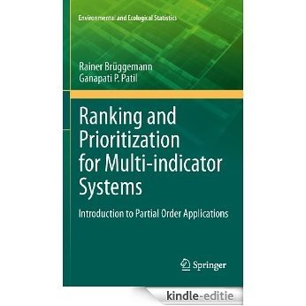 Ranking and Prioritization for Multi-indicator Systems: Introduction to Partial Order Applications (Environmental and Ecological Statistics) [Kindle-editie]