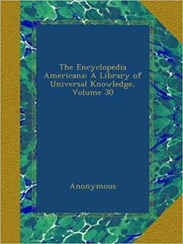 The Encyclopedia Americana: A Library of Universal Knowledge, Volume 30
