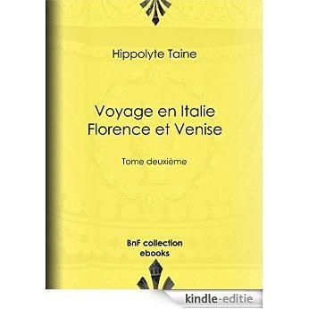 Voyage en Italie. Florence et Venise: Tome deuxième [Kindle-editie]
