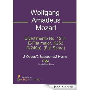 Divertimento No. 12 in E-Flat major, K252 (K240a)  (Full Score) [Kindle-editie]