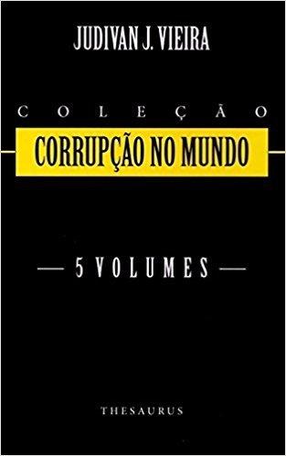 Coleção Corrupção no Mundo - 5 Volumes