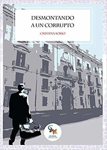 DESMONTANDO A UN CORRUPTO